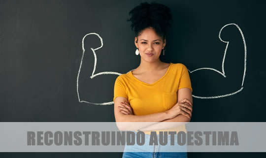 como reconstruir a autoestima